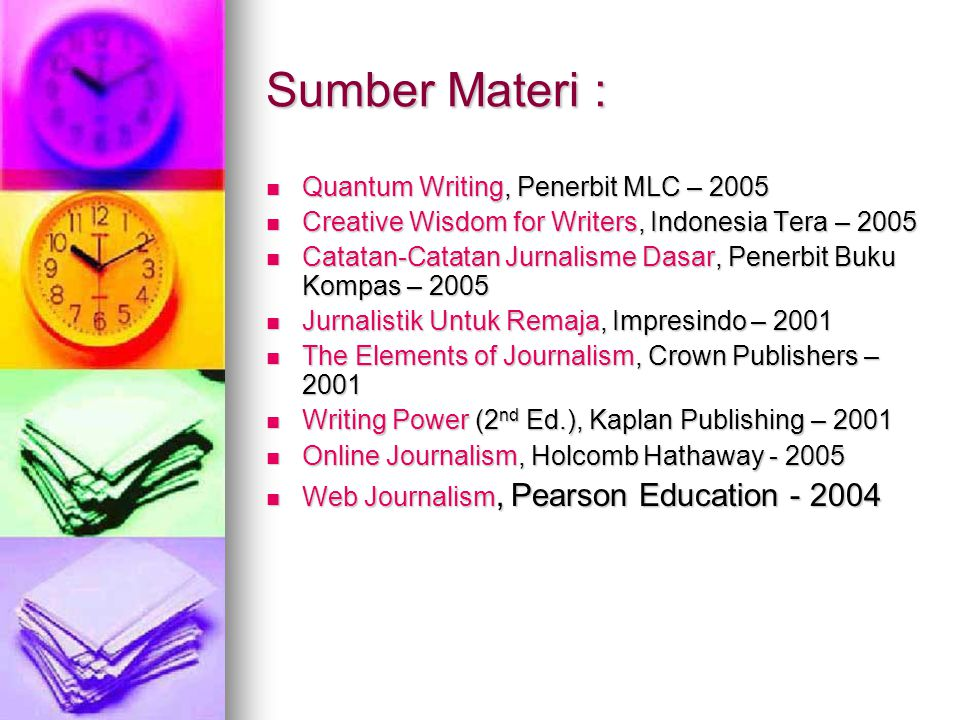 Sumber Materi : Quantum Writing, Penerbit MLC – 2005