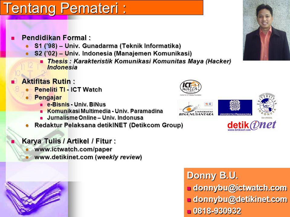 Tentang Pemateri : Donny B.U. donnybu@ictwatch.com