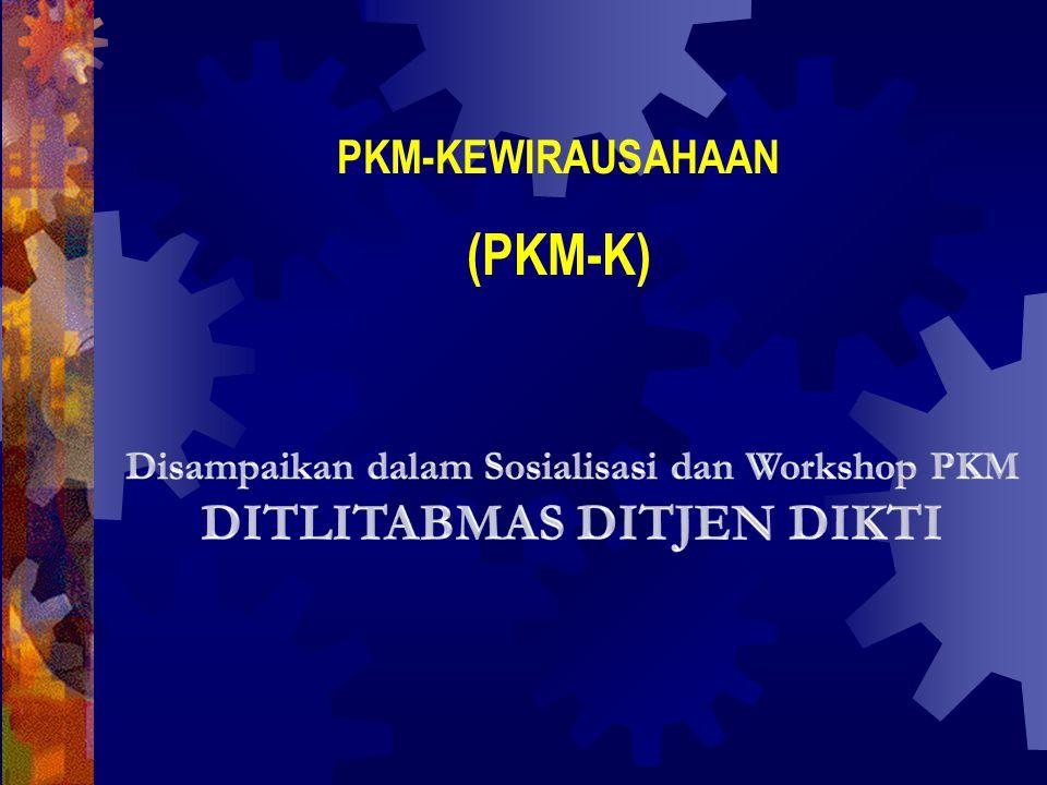 (PKM-K) DITLITABMAS DITJEN DIKTI PKM-KEWIRAUSAHAAN