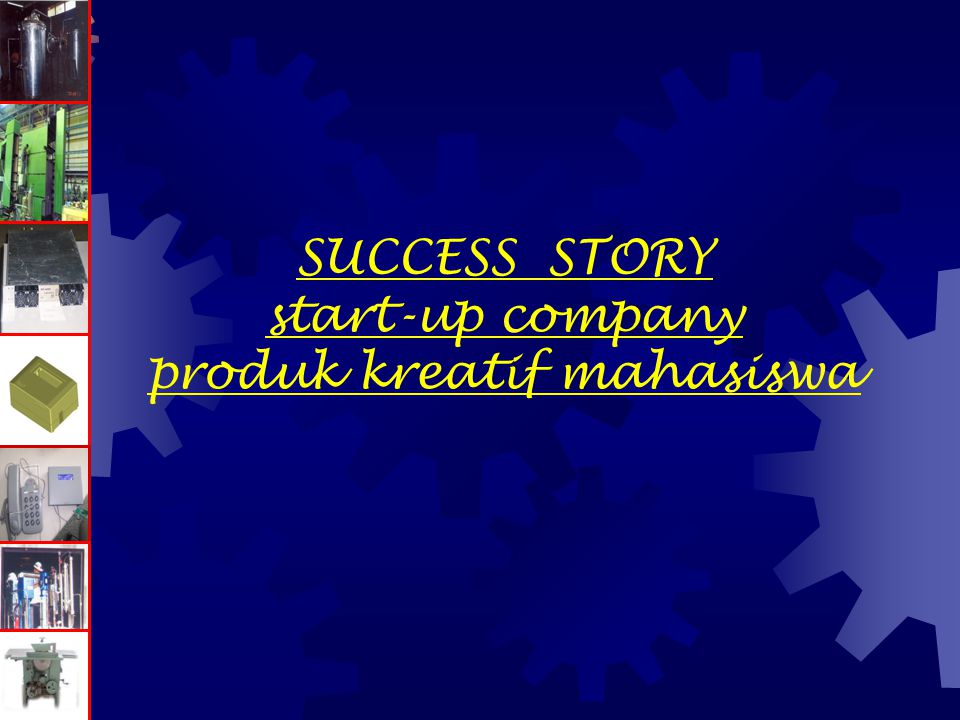 SUCCESS STORY start-up company produk kreatif mahasiswa