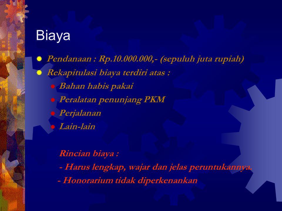 Biaya Pendanaan : Rp.10.000.000,- (sepuluh juta rupiah)