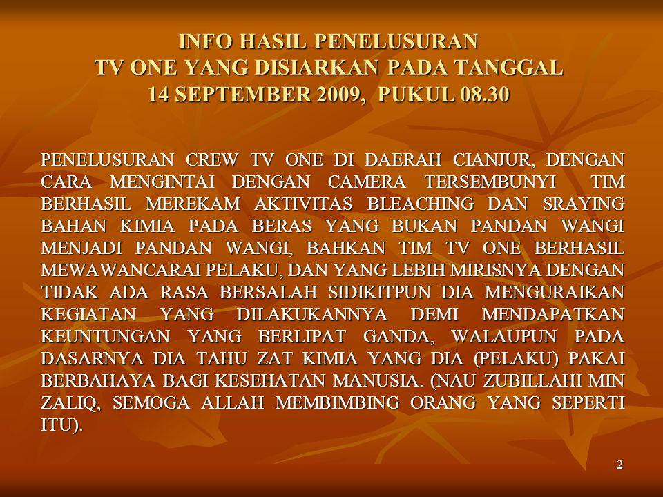 INFO HASIL PENELUSURAN TV ONE YANG DISIARKAN PADA TANGGAL 14 SEPTEMBER 2009, PUKUL 08.30