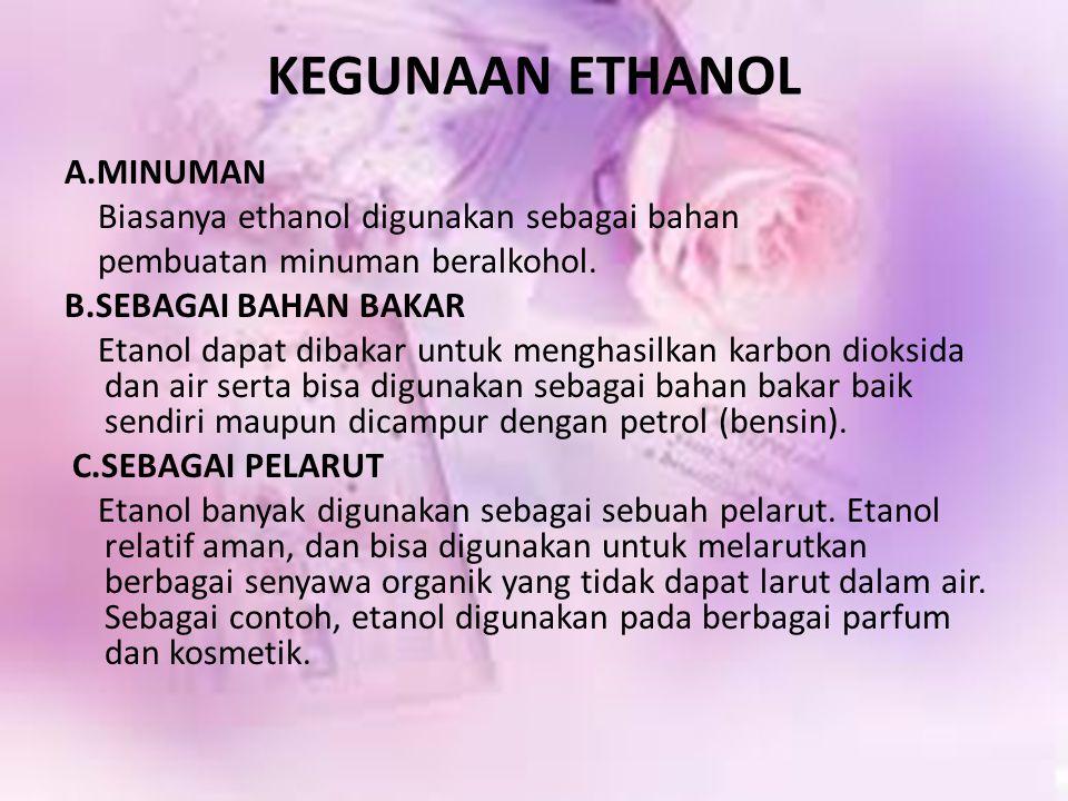 KEGUNAAN ETHANOL A.MINUMAN Biasanya ethanol digunakan sebagai bahan