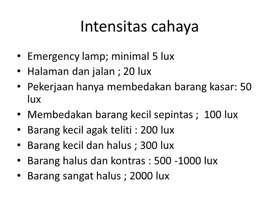 Intensitas cahaya Emergency lamp; minimal 5 lux