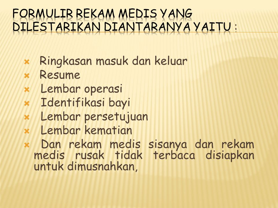 Formulir rekam medis yang dilestarikan diantaranya yaitu :