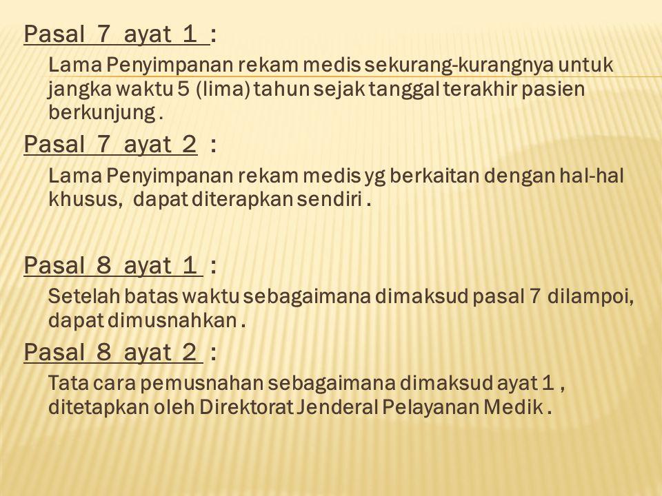 Pasal 7 ayat 1 : Pasal 7 ayat 2 : Pasal 8 ayat 1 : Pasal 8 ayat 2 :