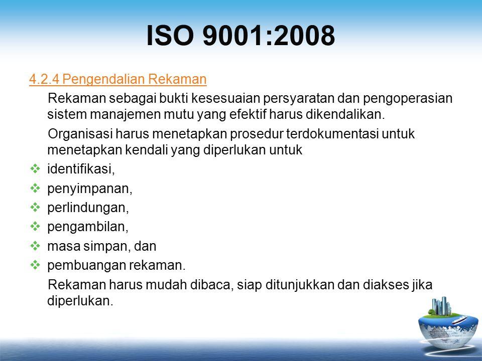 ISO 9001:2008 4.2.4 Pengendalian Rekaman