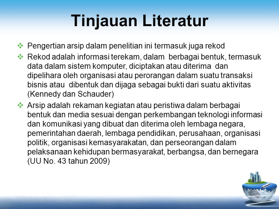 Tinjauan Literatur Pengertian arsip dalam penelitian ini termasuk juga rekod.