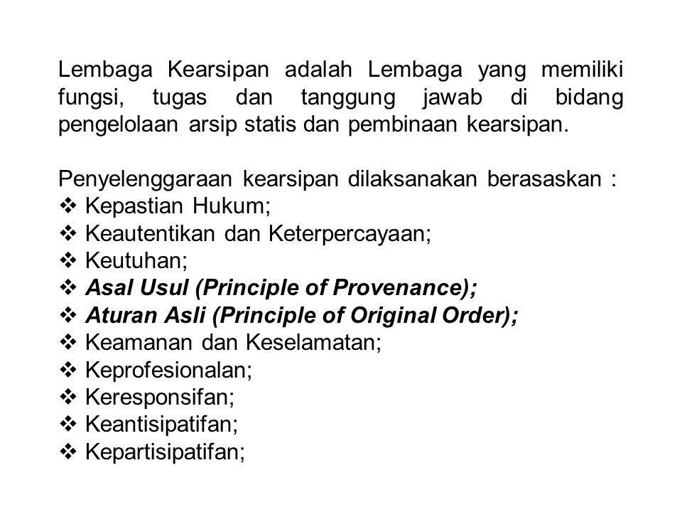 Penyelenggaraan kearsipan dilaksanakan berasaskan : Kepastian Hukum;