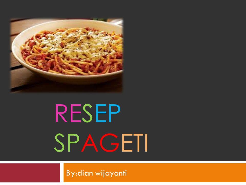 Resep spageti By:dian wijayanti