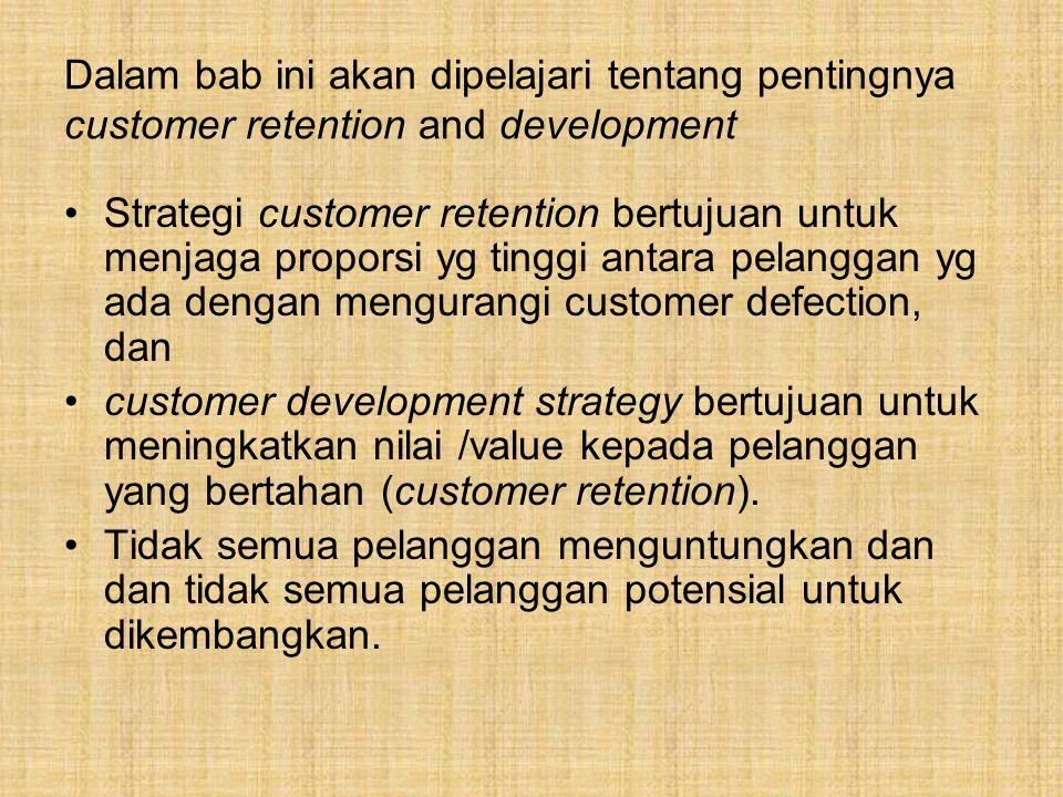 Dalam bab ini akan dipelajari tentang pentingnya customer retention and development