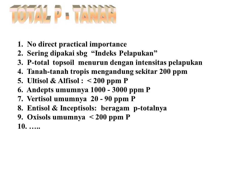 TOTAL P - TANAH 1. No direct practical importance