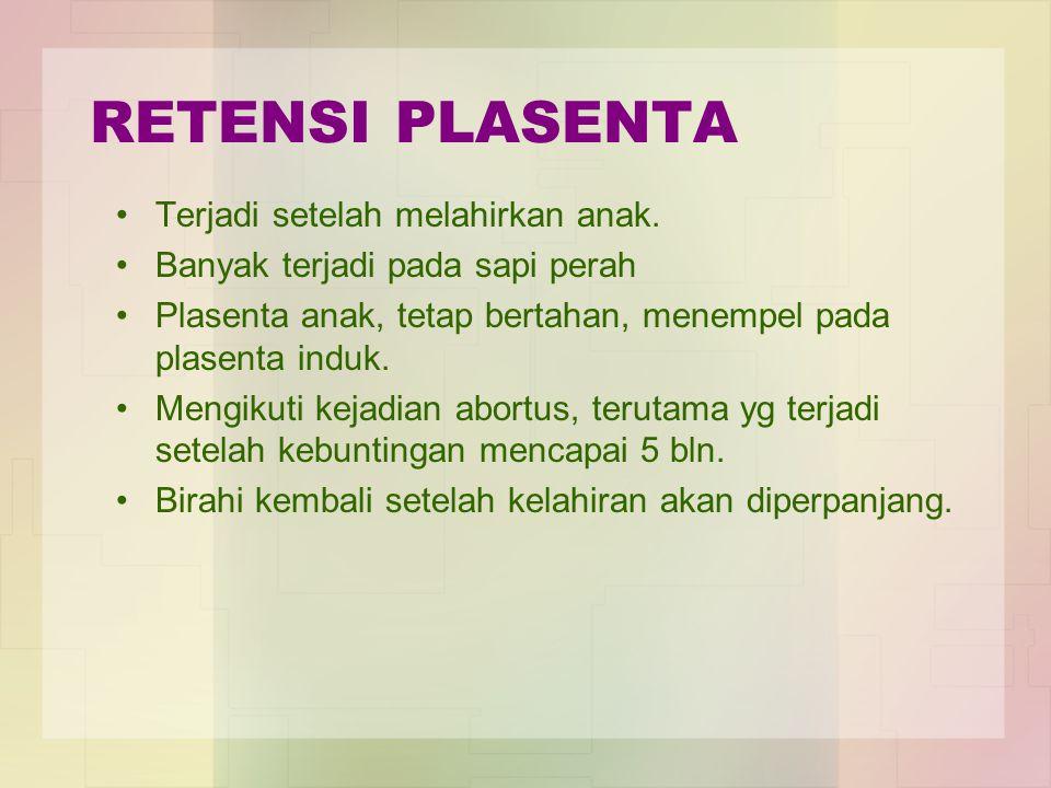 RETENSI PLASENTA Terjadi setelah melahirkan anak.