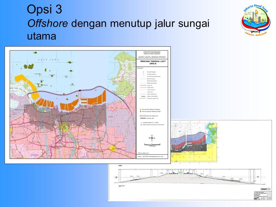 Opsi 3 Offshore dengan menutup jalur sungai utama