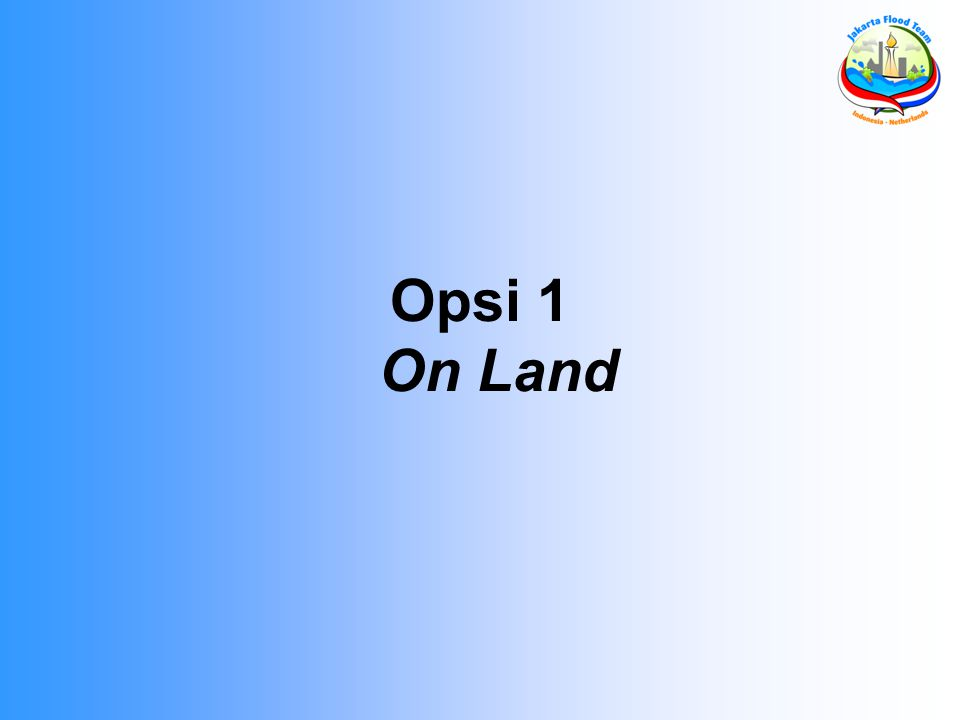 Opsi 1 On Land