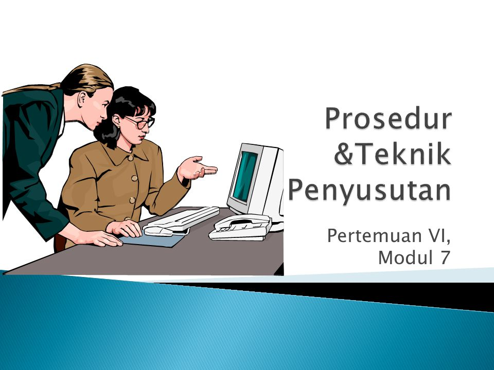 Prosedur &Teknik Penyusutan