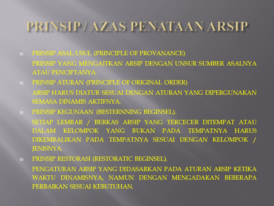 PRINSIP / AZAS PENATAAN ARSIP