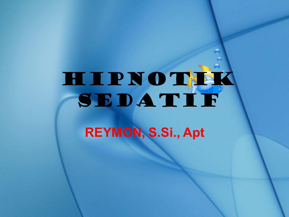 HIPNOTIK SEDATIF REYMON, S.Si., Apt
