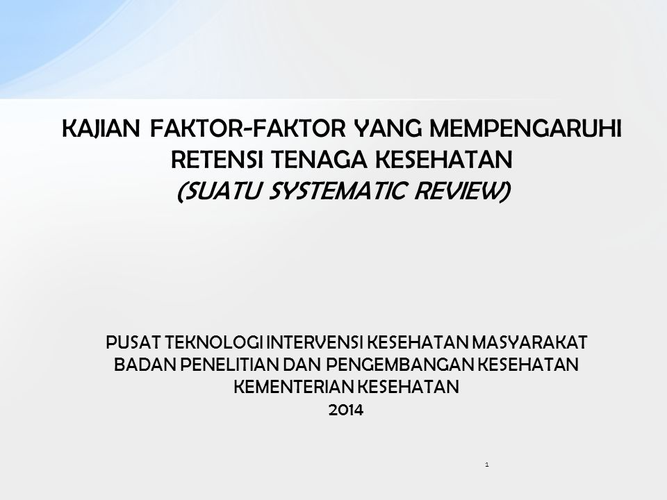KAJIAN FAKTOR-FAKTOR YANG MEMPENGARUHI RETENSI TENAGA KESEHATAN (SUATU SYSTEMATIC REVIEW)