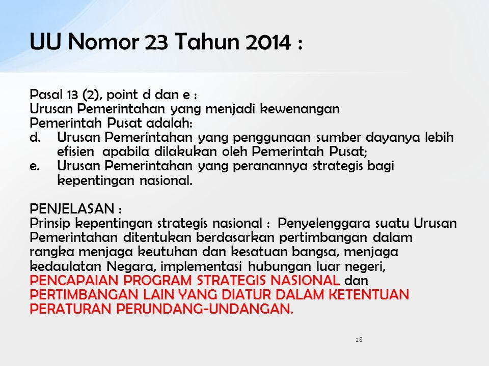 UU Nomor 23 Tahun 2014 : Pasal 13 (2), point d dan e :