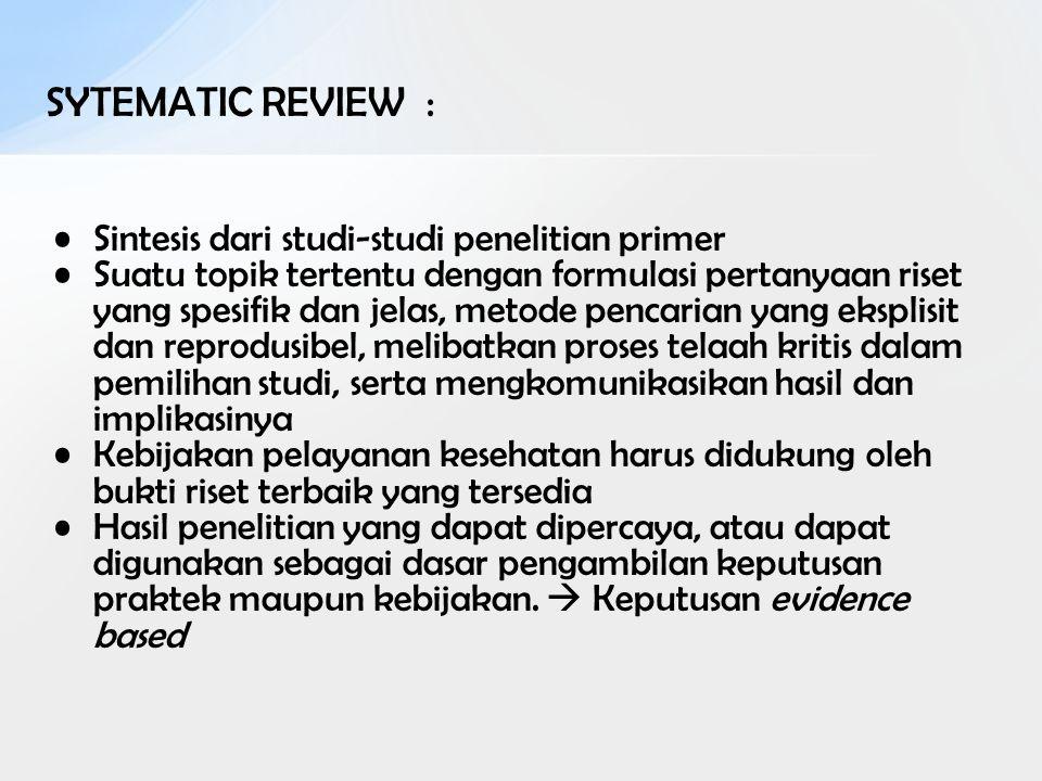 SYTEMATIC REVIEW : Sintesis dari studi-studi penelitian primer