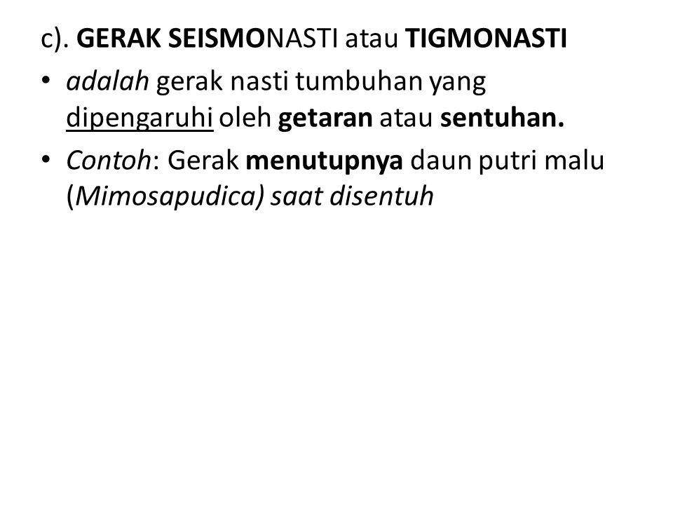 c). GERAK SEISMONASTI atau TIGMONASTI