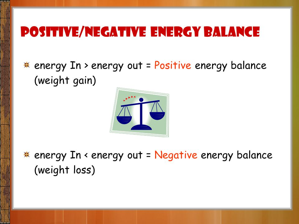 Positive/Negative energy balance