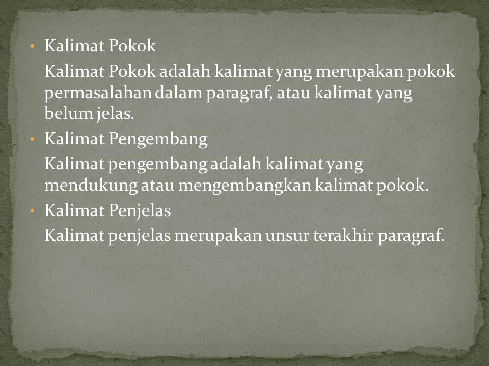 Kalimat Pokok Kalimat Pokok adalah kalimat yang merupakan pokok permasalahan dalam paragraf, atau kalimat yang belum jelas.