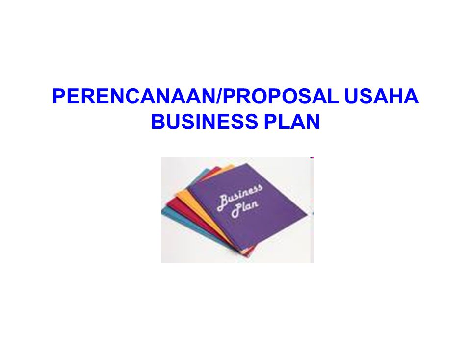 PERENCANAAN/PROPOSAL USAHA BUSINESS PLAN