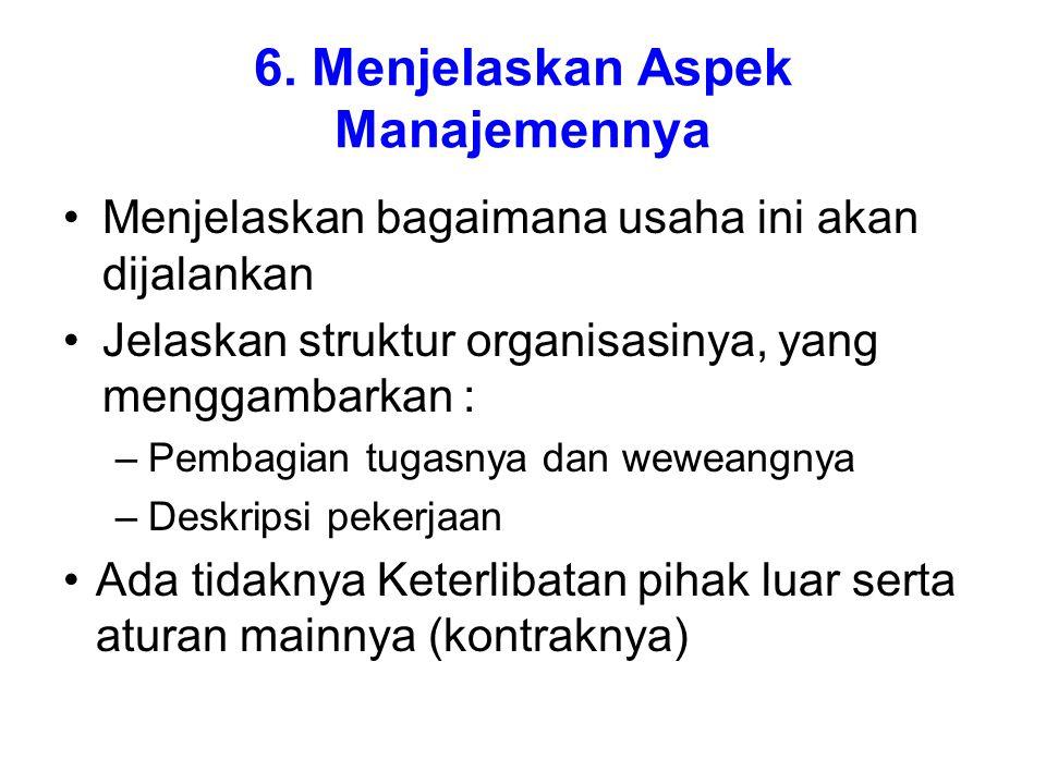 6. Menjelaskan Aspek Manajemennya