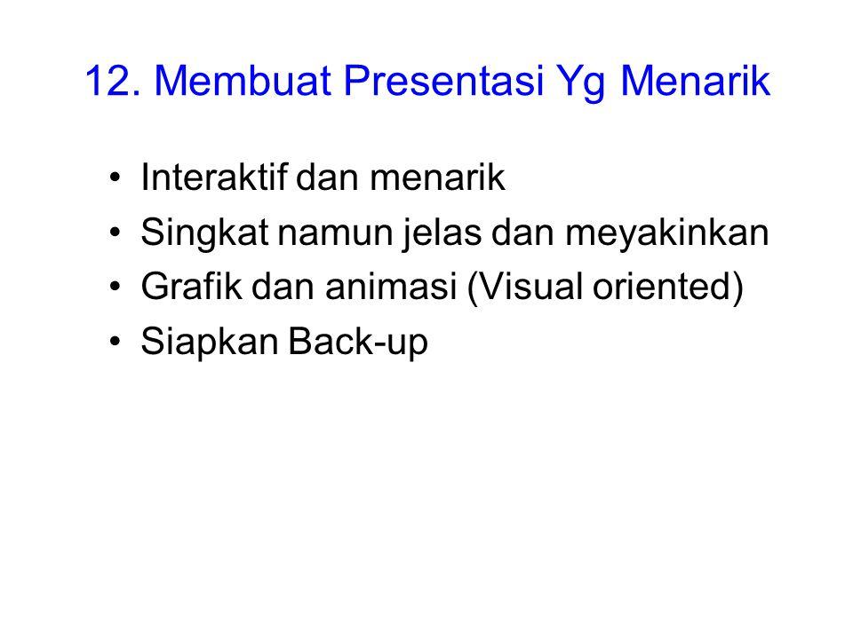 12. Membuat Presentasi Yg Menarik