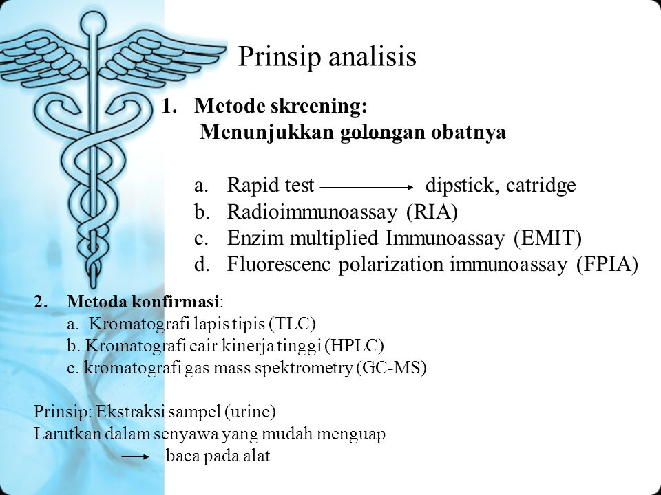 Prinsip analisis Metode skreening: Menunjukkan golongan obatnya