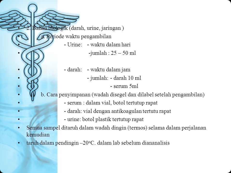 2. Bahan biologik (darah, urine, jaringan )