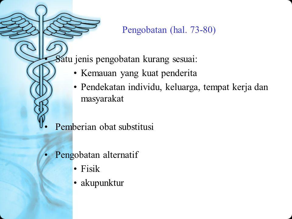 Pengobatan (hal. 73-80) Satu jenis pengobatan kurang sesuai: Kemauan yang kuat penderita.