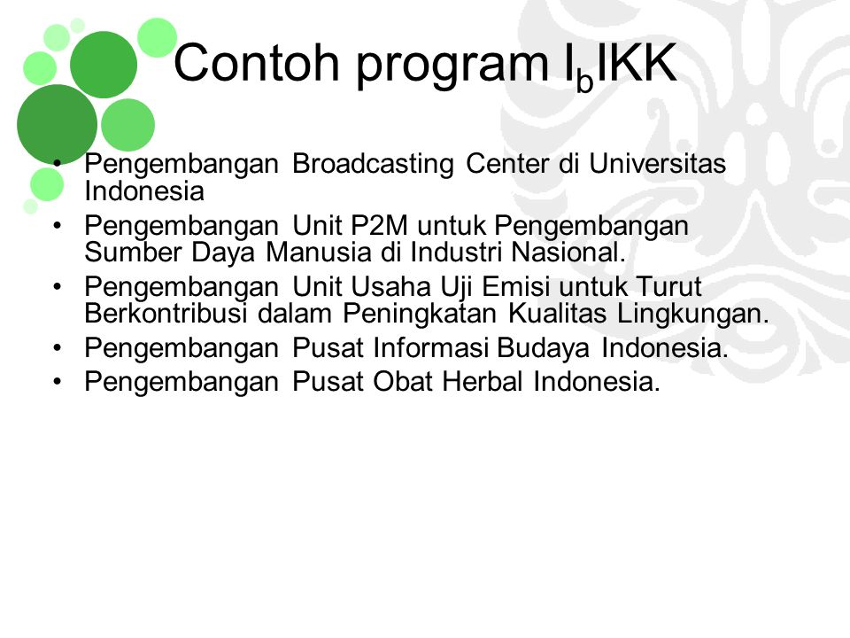 Contoh program IbIKK Pengembangan Broadcasting Center di Universitas Indonesia.