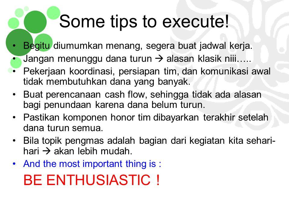 Some tips to execute! Begitu diumumkan menang, segera buat jadwal kerja. Jangan menunggu dana turun  alasan klasik niii…..
