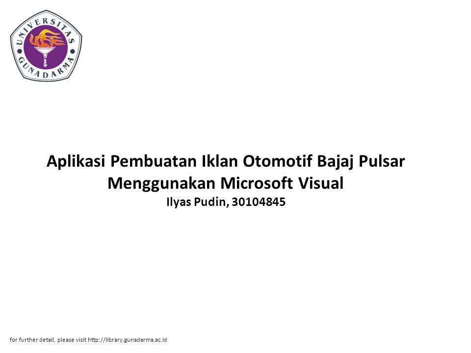 Aplikasi Pembuatan Iklan Otomotif Bajaj Pulsar Menggunakan Microsoft Visual Ilyas Pudin, 30104845