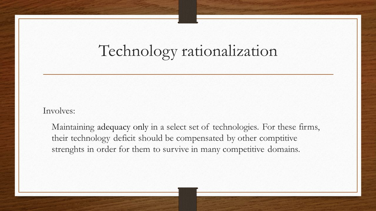 Technology rationalization