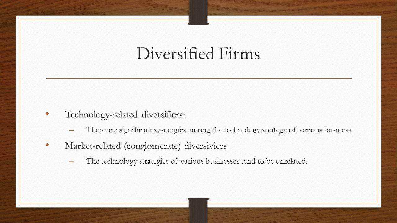 Diversified Firms Technology-related diversifiers: