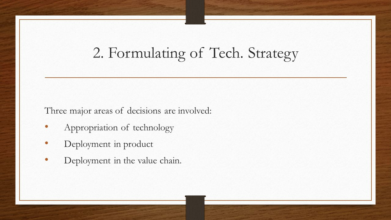 2. Formulating of Tech. Strategy