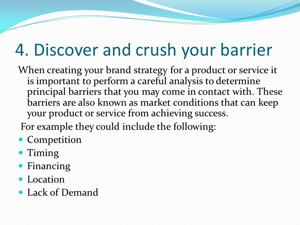 4. Discover and crush your barrier