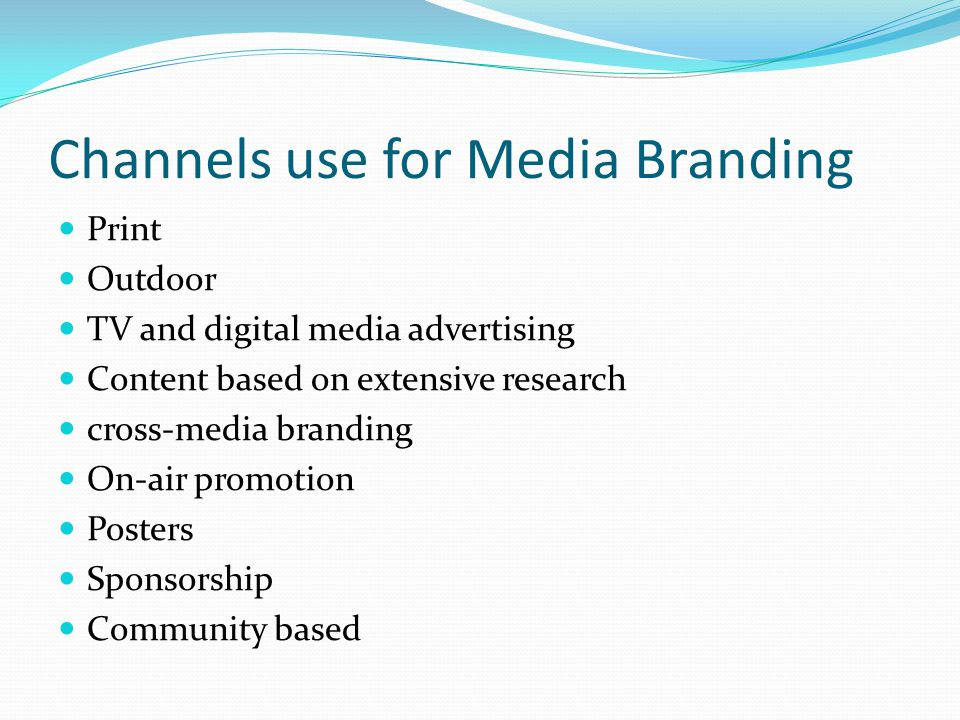 Channels use for Media Branding
