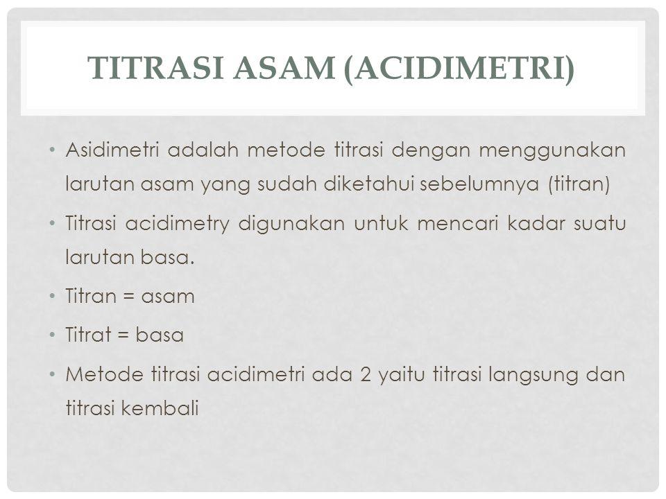 TITRASI ASAM (ACIDIMETRI)