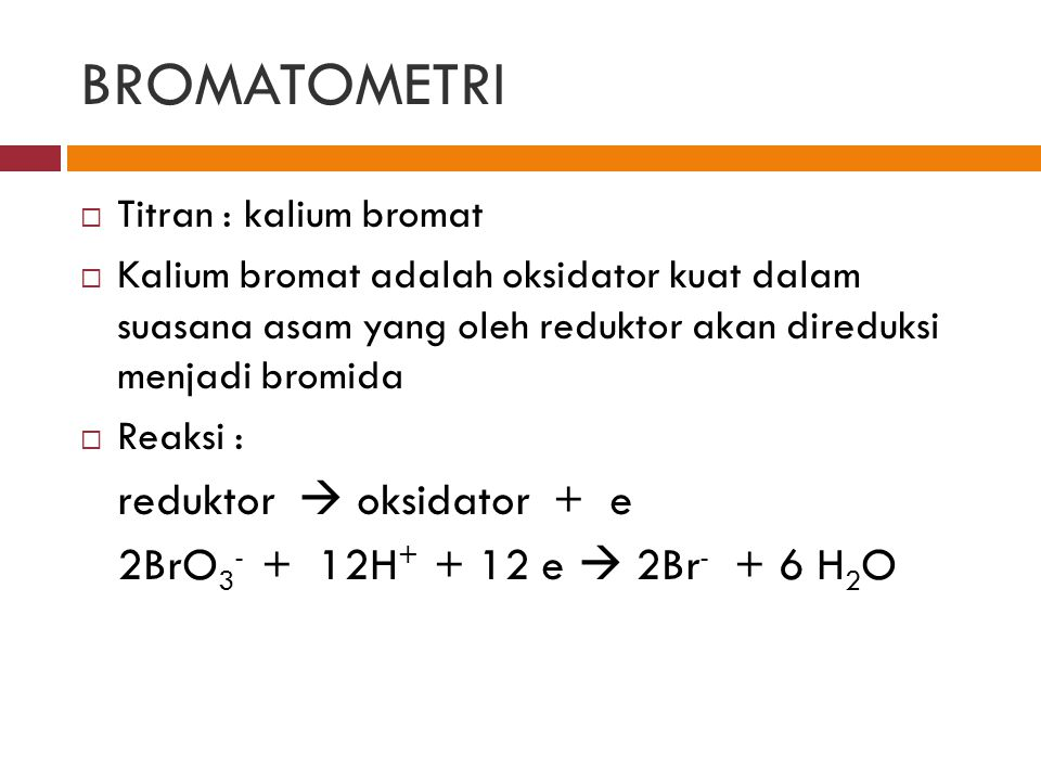 BROMATOMETRI reduktor  oksidator + e