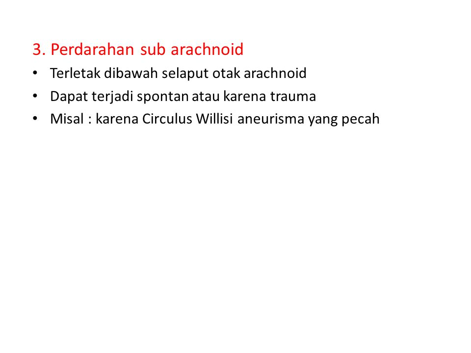 3. Perdarahan sub arachnoid