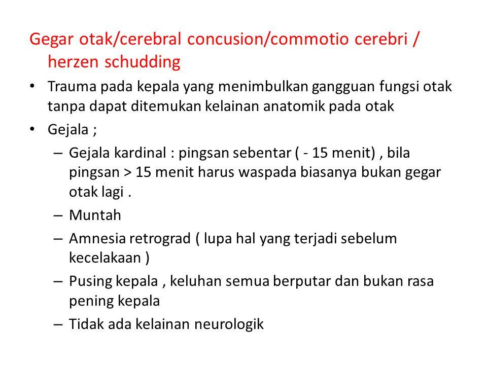 Gegar otak/cerebral concusion/commotio cerebri / herzen schudding