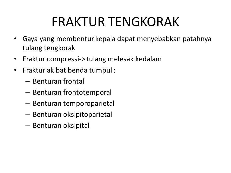FRAKTUR TENGKORAK Gaya yang membentur kepala dapat menyebabkan patahnya tulang tengkorak. Fraktur compressi-> tulang melesak kedalam.