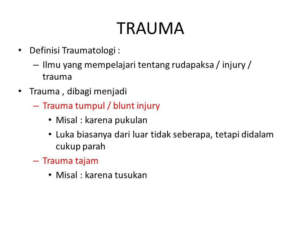TRAUMA Definisi Traumatologi :