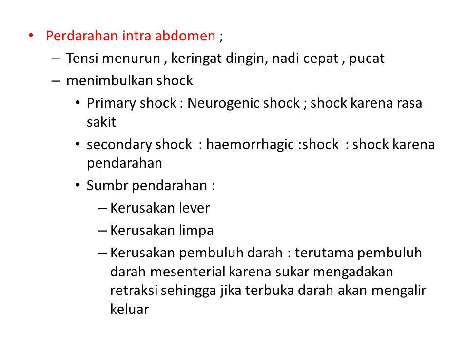 Perdarahan intra abdomen ;