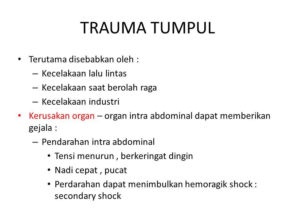 TRAUMA TUMPUL Terutama disebabkan oleh : Kecelakaan lalu lintas